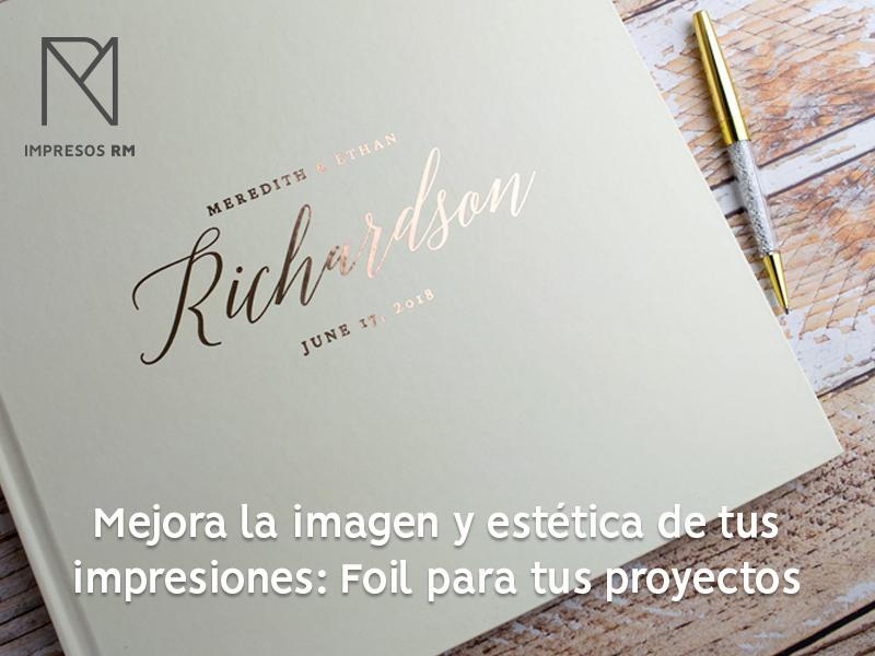 Mejora la estética de tus impresiones con Foil – Impresos RM